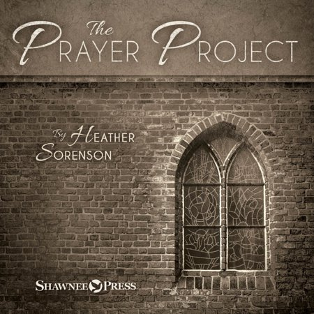 Shawnee Press The Prayer Project Listening CD composed by Heather Sorenson