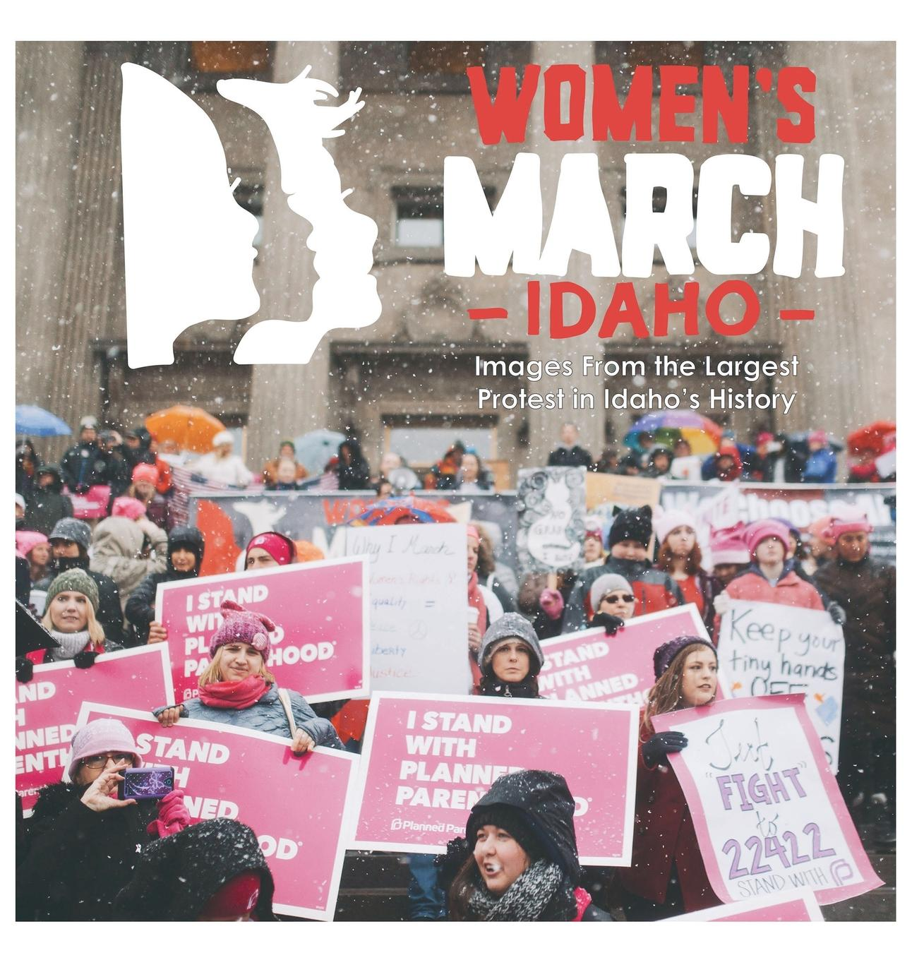 Women's March Idaho : Images from the Largest Protest in Idaho's History
