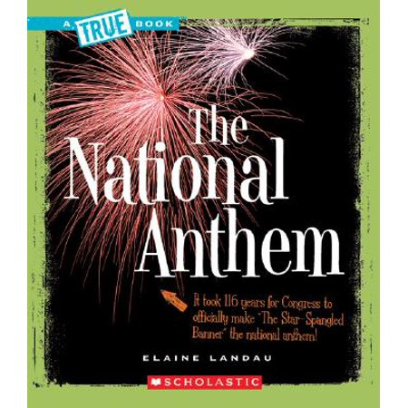 True Books: American History (Paperback): The National Anthem