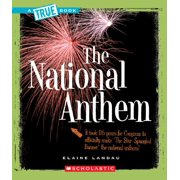 True Books: American History (Paperback): The National Anthem (Paperback)