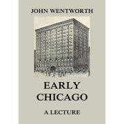 Early Chicago - A Lecture - eBook