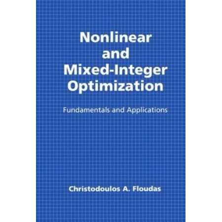 Nonlinear and Mixed-Integer Optimization: Fundamentals and Applications (Topics in Chemical Engineering) - image 1 of 1