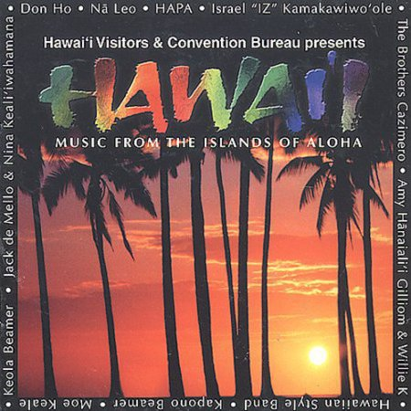 - Hawaii: Music From The Islands Of Aloha