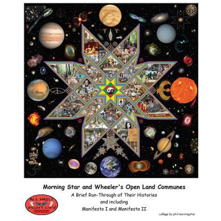 - Morning Star and Wheeler's Open Land Communes : A Brief Run-Through of Their Histories