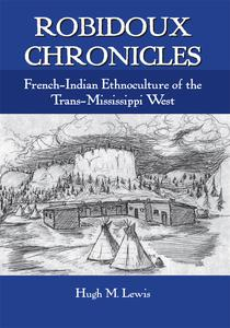 Robidoux Chronicles : French-Indian Ethnoculture of the Trans-Mississippi West