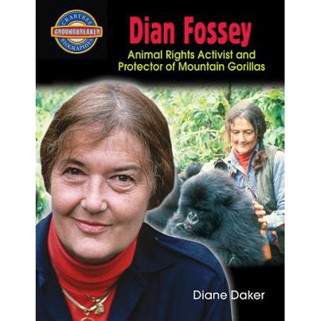 Dian Fossey : Animal Rights Activist and Protector of Mountain Gorillas ()