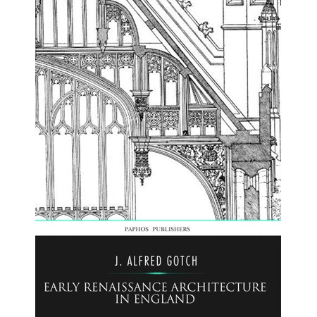 Early Renaissance Architecture in England - eBook