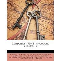 Zeitschrift Fur Ethnologie, Volume 16