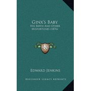 Ginx's Baby : His Birth and Other Misfortunes (1876)