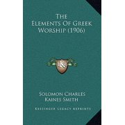 The Elements of Greek Worship (1906)