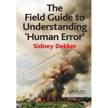 The Field Guide to Understanding 'Human Error' by Sidney (1 Error Notes)