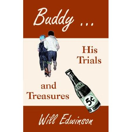 Buddy . . . His Trials and - Will Treasure