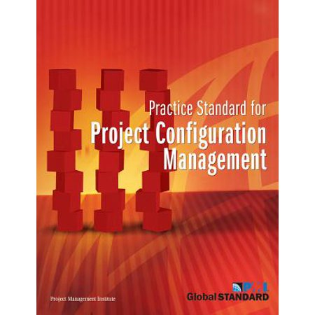 Practice Standard for Project Configuration (Cmsa Standards Of Practice For Case Management)