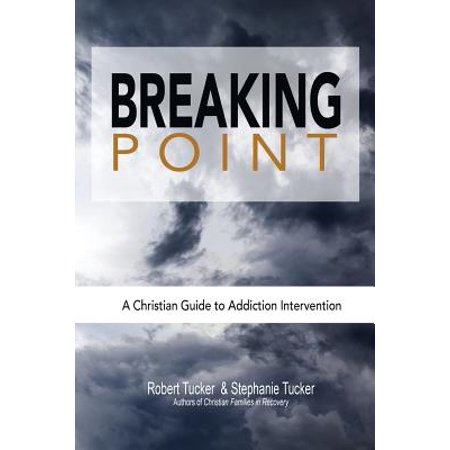 Breaking Point : A Christian Guide to Addiction (Study Guide And Intervention Answers Algebra 1)