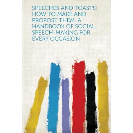 Social Occasions (Speeches and Toasts : How to Make and Propose Them. a Handbook of Social Speech-Making for Every)