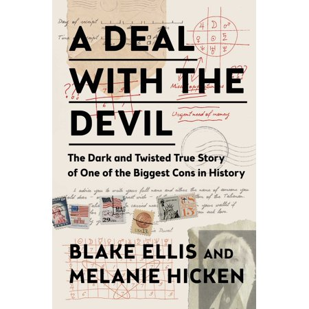 A Deal with the Devil : The Dark and Twisted True Story of One of the Biggest Cons in (Best Cons In History)