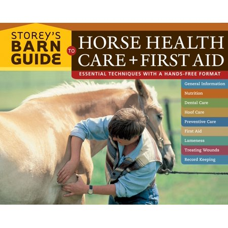 Storey's Barn Guide to Horse Health Care + First (Best Horse Barn Plans)