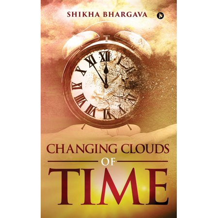 CHANGING CLOUDS OF TIME - eBook