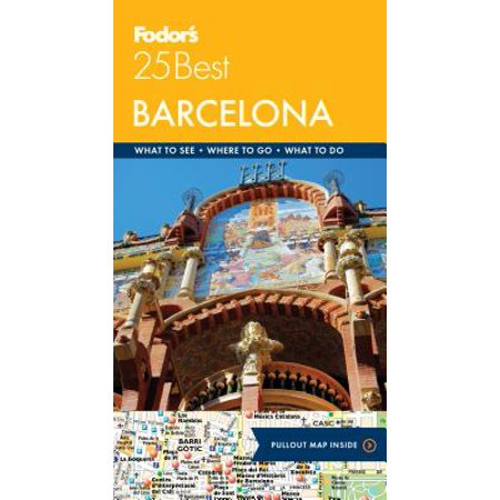 Fodor's Barcelona 25 Best: 9781640970908 (Barcelona Brands)