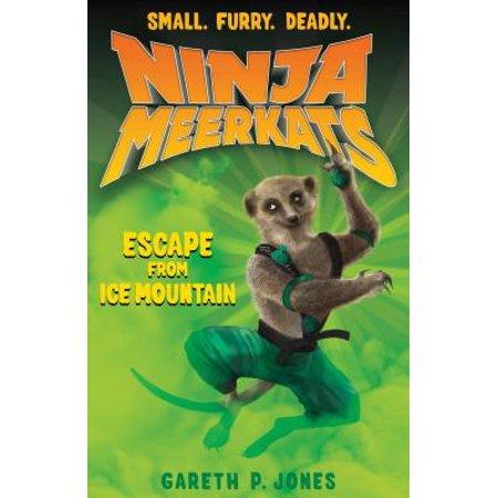 Ninja Meerkats (#3): Escape from Ice Mountain - - Three Meerkats