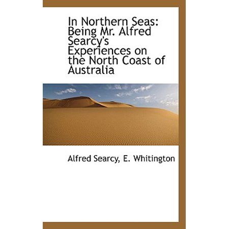 In Northern Seas : Being Mr. Alfred Searcy's Experiences on the North Coast of