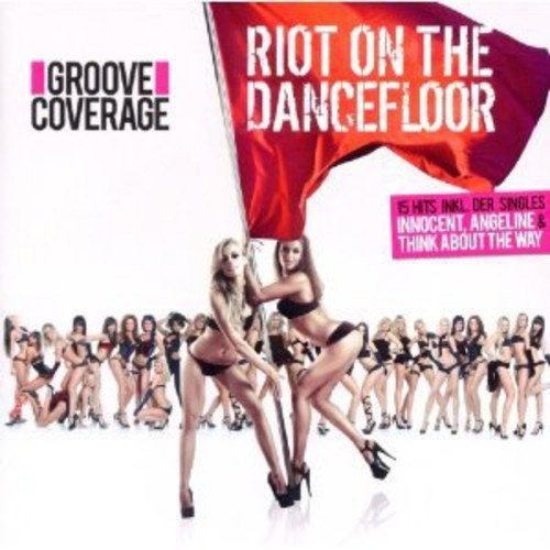 Groove Coverage - Riot on the Dancefloor: Special Edition [CD]