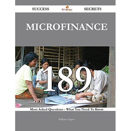 Microfinance 189 Success Secrets   189 Most Asked Questions On Microfinance   What You Need To Know