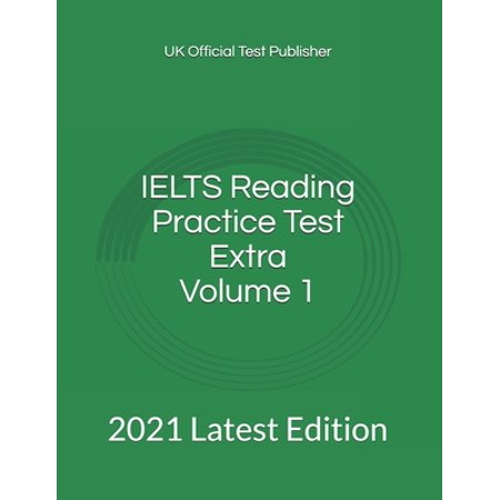 Ielts Reading Practice Test Extra: IELTS Reading Practice Test Extra Volume 1 : 2021 Latest Edition (Series #1) (Paperback)
