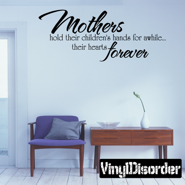 Mothers hold their children's hands for awhile…their hearts forever Family Vinyl Wall Decal Mural Quotes Words F016 36 Inches