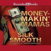 Money-Makin' Mamas - Audiobook