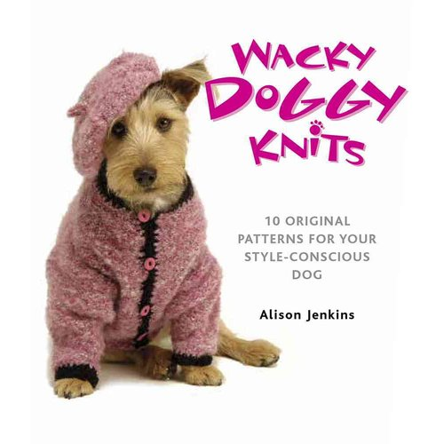 Doggy Knits: 10 Original Patterns for Your Style-Conscious Dog