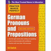 Practice Makes Perfect: Practice Makes Perfect German Pronouns and Prepositions, Second Edition (Paperback)