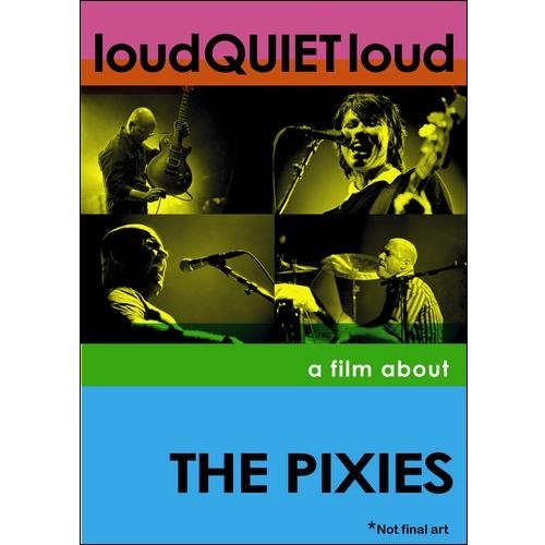 Loud QUIET Loud: A Film About The Pixies (Widescreen)