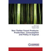 Non Timber Forest Products : Production, Consumption and Policy in Gujarat