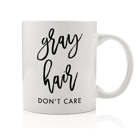 Gray Hair Don't Care Mug Sassy Christmas Gift Idea for Mom or Grandma - 11oz Novelty Ceramic Coffee Cup by Digibuddha DM0067 ()