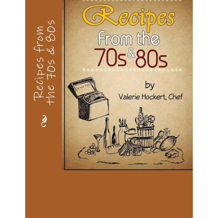 Recipes from the 70s and 80s - eBook