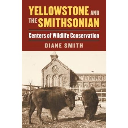 Yellowstone And The Smithsonian  Centers Of Wildlife Conservation