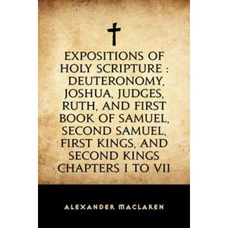 Expositions of Holy Scripture : Deuteronomy, Joshua, Judges, Ruth, and First Book of Samuel, Second Samuel, First Kings, and Second Kings chapters I to VII - eBook