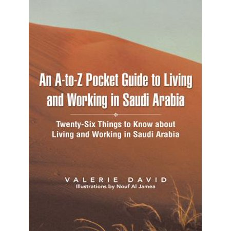 An A-To-Z Pocket Guide to Living and Working in Saudi Arabia - eBook ()