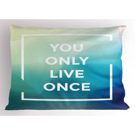 YOLO Pillow Sham Typographic You Only Live Once Quote in a Square Frame on Angular Polygonal Backdrop, Decorative Standard Queen Size Printed Pillowcase, 30 X 20 Inches, Multicolor, by (Angular Faces)