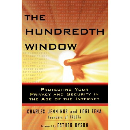 The Hundredth Window : Protecting Your Privacy and Security In the Age of the (Best Internet Security For Windows 7)
