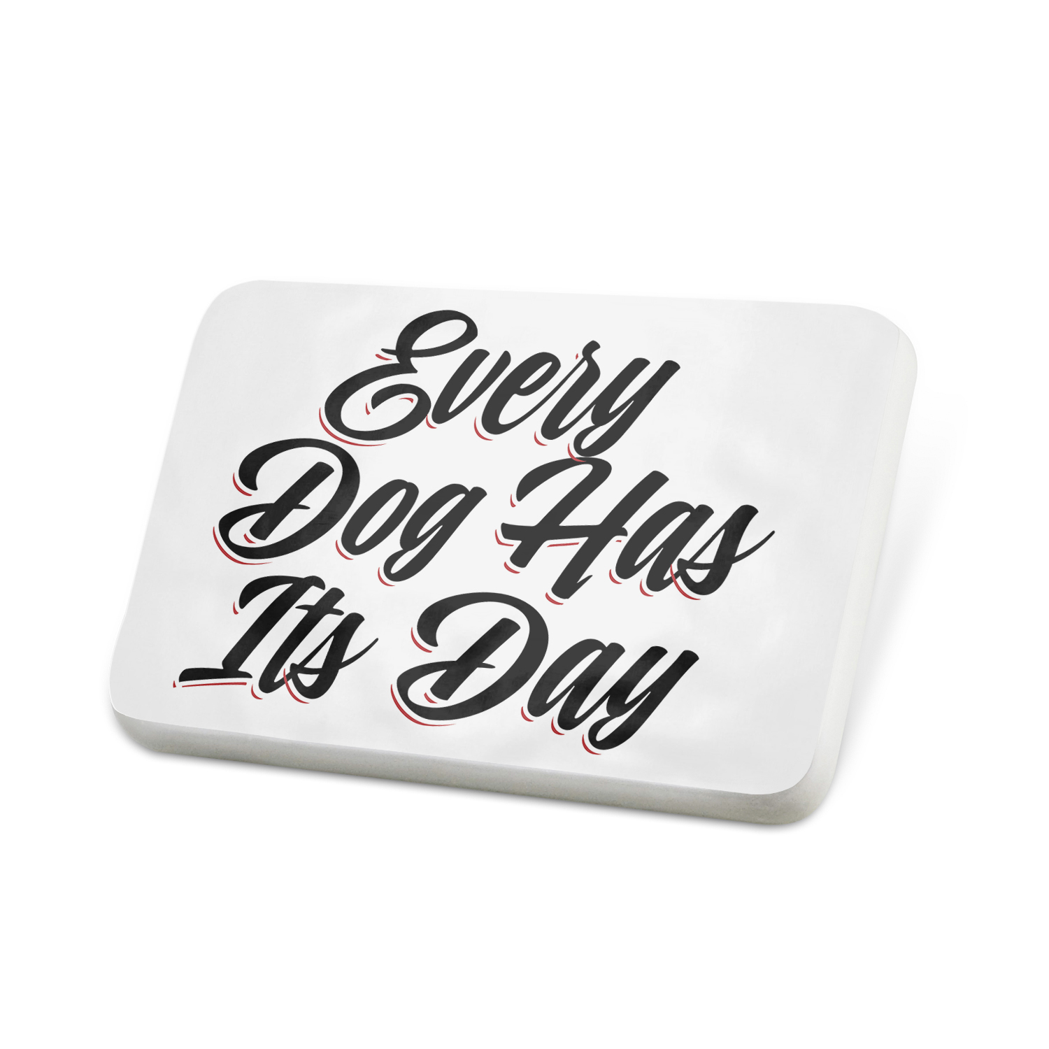 Porcelein Pin Vintage Lettering Every Dog Has Its Day Lapel Badge – NEONBLOND