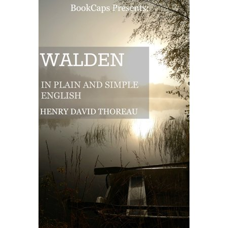 Walden In Plain and Simple English (Includes Study Guide, Complete Unabridged Book, Historical Context, Biography, and Character Index) -
