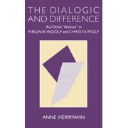 "The Dialogic and Difference : ""an/Other Woman"" in Virginia Woolf and Christa Wolf"