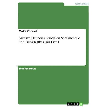 Gustave Flauberts Education Sentimentale und Franz Kafkas Das Urteil - eBook