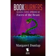 Faces of the Beast (Bookburners Season 3 Episode 2) - eBook