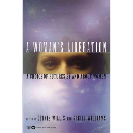 A Womans Liberation: A Choice of Futures by and about Women by