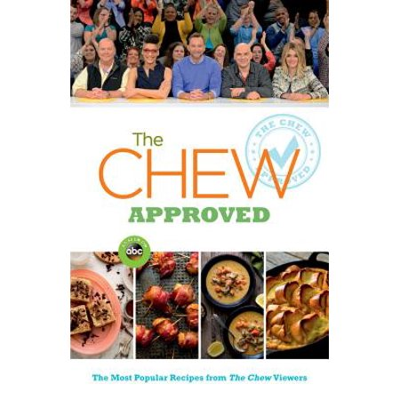 The Chew Approved : The Most Popular Recipes from The Chew Viewers