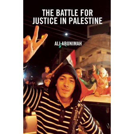 The Battle for Justice in Palestine : The Case for a Single Democratic State in (Students For Justice In Palestine Hate Group)