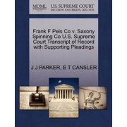 Frank F Pels Co V. Saxony Spinning Co U.S. Supreme Court Transcript of Record with Supporting Pleadings